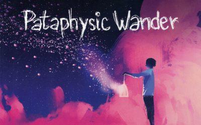 Pataphysic Wander