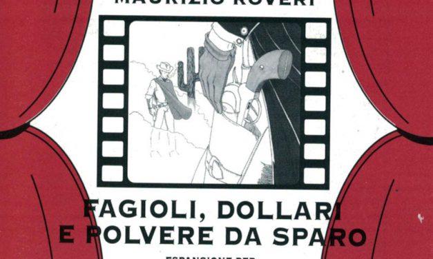 Fagioli, dollari e polvere da sparo